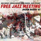 DON CHERRY Cherry, Don / Marion Brown / Evan Parker / John Stevens : Free Jazz Meeting Baden Baden '67 album cover