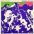 DON CHERRY Eternal Rhythm album cover