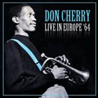 DON CHERRY Live in Europe '64 album cover