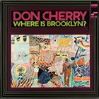 DON CHERRY Where Is Brooklyn? album cover