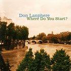 DON LANPHERE Where Do You Start? album cover