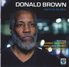 DONALD BROWN Born To Be Blue album cover