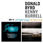 DONALD BYRD Donald Byrd & Kenny Burrell : All Night Long + All Day Long album cover