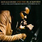 DONALD BYRD Donald Byrd And The Blackbyrds ‎: Live At The Jazz Workshop, Boston September 4th 1973 album cover