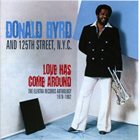 DONALD BYRD Love Has Come Around: Elektra Records Anthology album cover