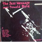 DONALD BYRD The Jazz Message Avec Donald Byrd album cover