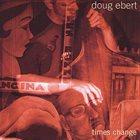 DOUG EBERT Times Change album cover