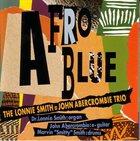 DR LONNIE SMITH The Lonnie Smith = John Abercrombie Trio : Afro Blue album cover