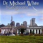 DR. MICHAEL WHITE (CLARINET) Blue Crescent album cover