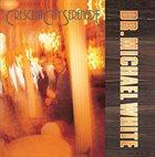 DR. MICHAEL WHITE (CLARINET) Crescent City Serenade album cover