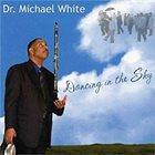 DR. MICHAEL WHITE (CLARINET) Dancing in the Sky album cover