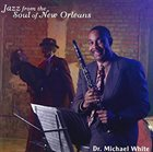 DR. MICHAEL WHITE (CLARINET) Jazz From the Soul of New Orleans album cover