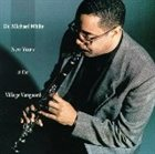 DR. MICHAEL WHITE (CLARINET) New Year's at the Village Vanguard album cover
