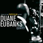 DUANE EUBANKS Things of that Particular Nature album cover
