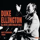 DUKE ELLINGTON Duke Ellington & His Orchestra : Rotterdam 1969 album cover