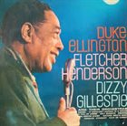 DUKE ELLINGTON Duke Ellington, Fletcher Henderson, Dizzy Gillespie And Their Orchestras album cover