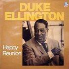 DUKE ELLINGTON Happy Reunion album cover