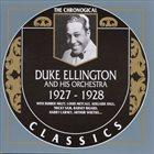 DUKE ELLINGTON The Chronogical Classics: Duke Ellington and His Orchestra 1927 - 1928 album cover