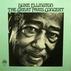 DUKE ELLINGTON The Great Paris Concert (aka The Art Of Duke Ellington / The Great Paris Concert) album cover