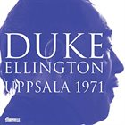 DUKE ELLINGTON Uppsala 1971 album cover