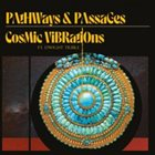 DWIGHT TRIBLE Cosmic Vibrations ft. Dwight Trible : Pathways & Passages album cover