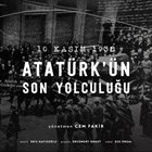 EDIZ HAFIZOĞLU 10 Kasım 1938 / Atatürk'ün Son Yolculuğu (Orijinal Film Müzikleri) album cover