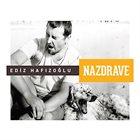 EDIZ HAFIZOĞLU Nazdrave album cover