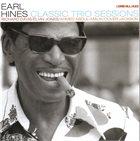 EARL HINES Classic Trio Sessions album cover