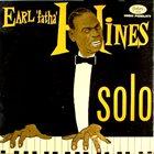 EARL HINES Earl 'Fatha' Hines Solo album cover
