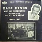 EARL HINES Earl Hines And His Orchestra Featuring Billy Eckstine : The Father Jumps 1940-42 album cover