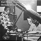 EARL HINES Earl Hines / Budd Johnson : The Dirty Old Men (aka Linger Awhile aka Mr Bechet) album cover