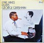 EARL HINES Earl Hines Plays George Gershwin album cover