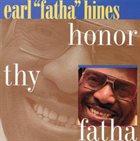 EARL HINES Honor Thy Fatha album cover