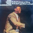 EARL HINES It Don't Mean A Thing If It Ain't Got That Swing! album cover