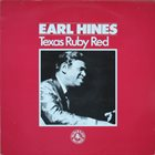 EARL HINES Texas Ruby Red album cover