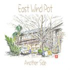 EAST WIND POT Another Side album cover