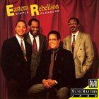 EASTERN REBELLION Simple Pleasures album cover