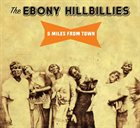 EBONY HILLBILLIES 5 Miles From Town album cover