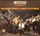 EBONY HILLBILLIES Barefoot And Flying album cover