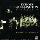 ECHOES OF ELLINGTON JAZZ ORCHESTRA Rockin' In Ronnie's album cover