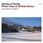 ECHOES OF SWING Winter Days at Schloss Elmau album cover