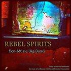 ECO-MUSIC BIG BAND Rebel Spirits album cover