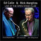ED CALLE Ed Calle & Rick Margitza : Live At The Open Stage Club album cover