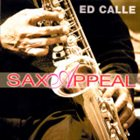 ED CALLE Saxappeal album cover