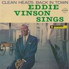 EDDIE 'CLEANHEAD' VINSON Eddie Vinson Sings (Cleanhead's Back in Town) album cover