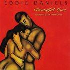 EDDIE DANIELS Beautiful Love (Intimate Jazz Portraits) album cover