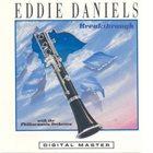 EDDIE DANIELS Breakthrough (With London Philharmonia Orchestra) album cover