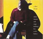 EDDIE DANIELS Eddie Daniels, Roger Kellaway : A Duet Of One, Live At The Bakery album cover