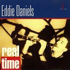 EDDIE DANIELS Real Time album cover