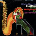 EDDIE HARRIS Cool Sax From Hollywood To Broadway album cover